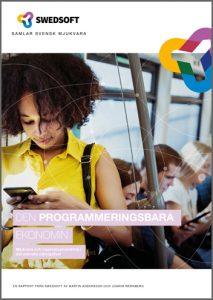 Framsida till rapporten Den programmeringsbara ekonomin. En ung kvinna står på tunnelbanan och tittar på sin mobiltelefon. I bakgrunden sitter andra personer och ser på sina mobiler